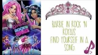 Barbie in Rock 'n Royals - Find Yourself in a Song w/lyrics