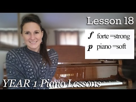 Lesson 18: Dynamics: Forte and Piano  Free Beginner Piano Lessons   [Year 1 Unit 2: Lesson 2