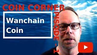 Coin Corner Episode #1 - Wanchain Coin