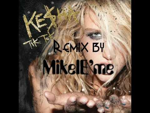 Kesha - Tik Tok (Remix by Mikel E'me)
