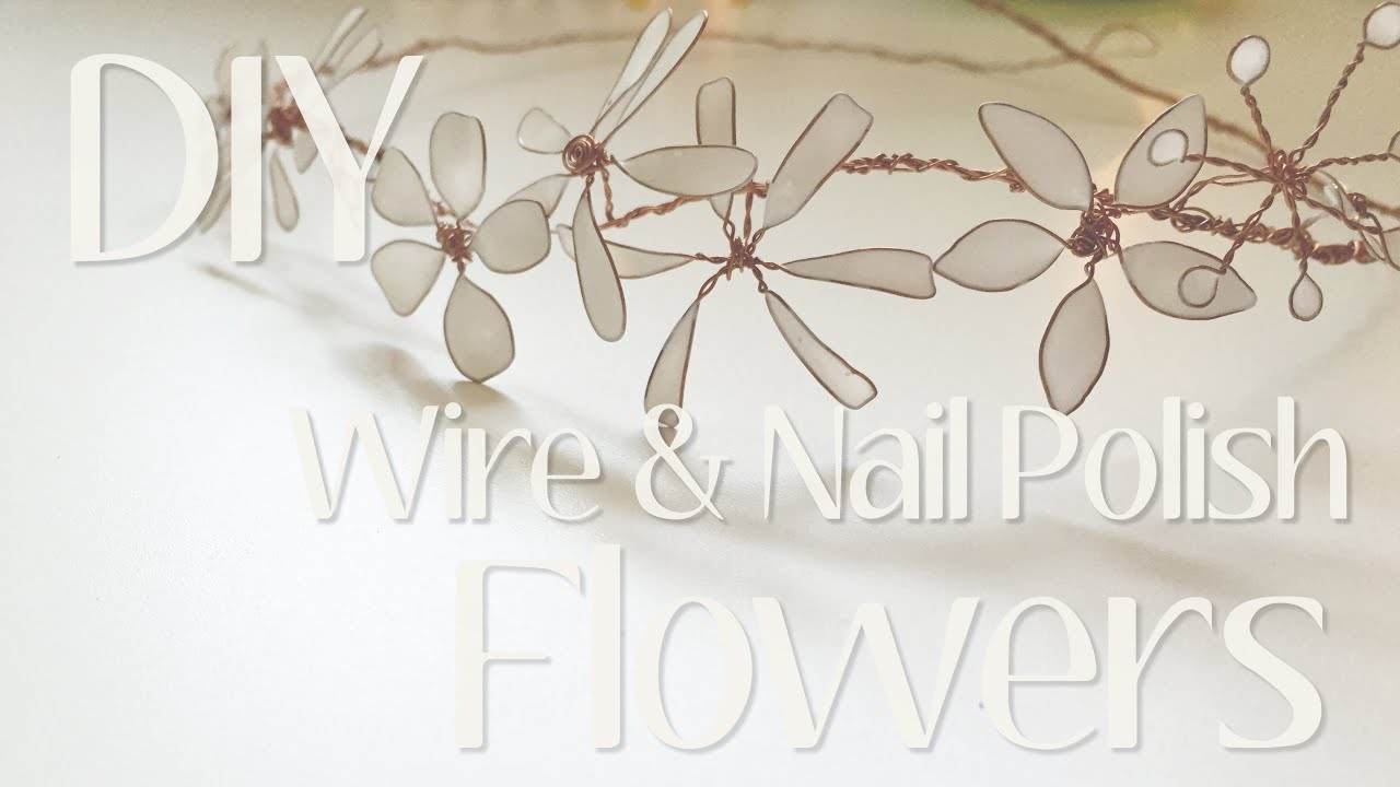 How To Make Flowers With Jewelry Wire  U0026 Nail Polish