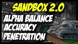 ► SandBox 2.0 - Alpha Damage, Accuracy and Penetration Changes! - World of Tanks SandBox Test Server