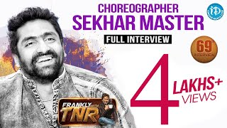 Sekhar Master Exclusive Interview || Frankly With TNR #69 | Talking Movies With iDream #434