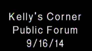 Kelly's Corner Public Forum 9/16/14