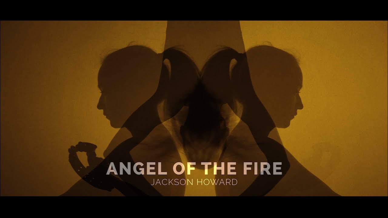 """Angel of the Fire"" - Jackson Howard - [Official Music Video]"