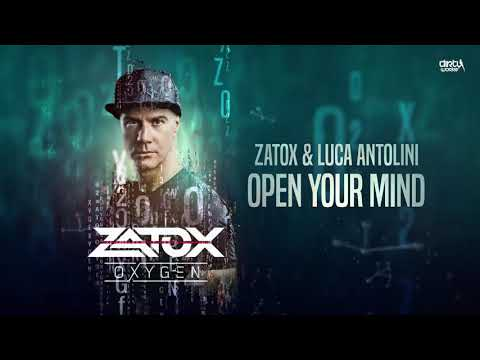 Zatox & Luca Antolini - Open Your Mind (Official HQ Preview)