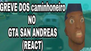 greve dos caminhoneiros GTA SA guimar, (React)