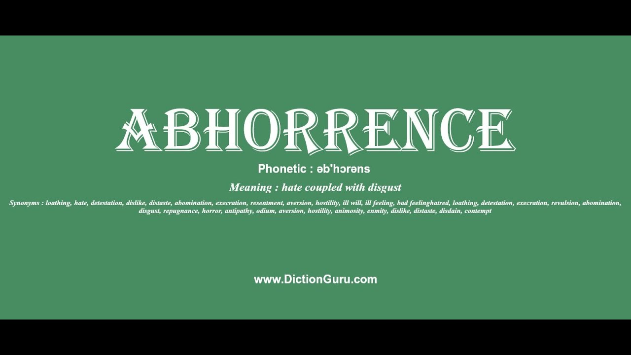 Amazing Abhorrence: How To Pronounce Abhorrence With Phonetic And Examples