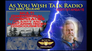 Re-Edit James Gilliland Multi Dimensional Conspiracies polarity and maintaining Higher Consciousness