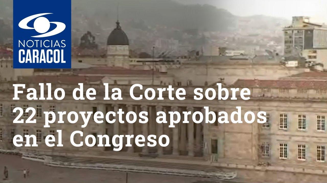 ¿Fallo de la Corte Constitucional afectaría los 22 proyectos aprobados en el Congreso?