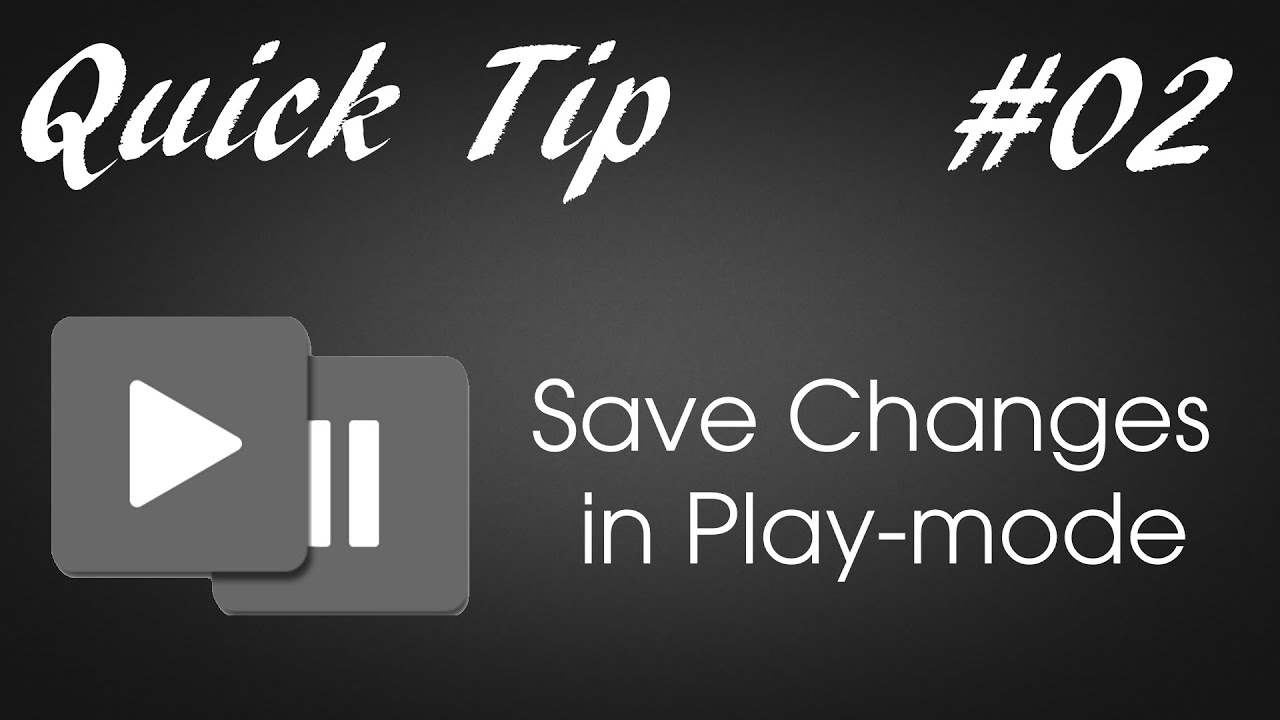 Unity - Save Changes in Play-Mode [Quick Tip #02]