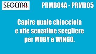 Quale chiocciola per il MOBY e il WINGO scegliere (PRMB05-PRMB04A)