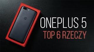 TOP 6 FAKTÓW: OnePlus 5