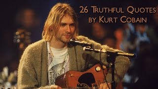 26 truthful quotes by kurt cobain