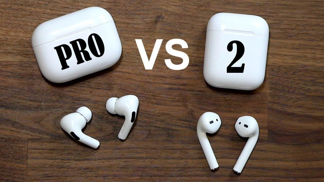 Airpods Pro Vs Airpods 2 Full Comparison And Should You Upgrade