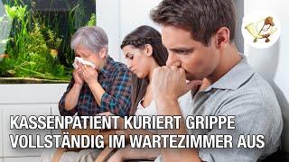 Kassenpatient kuriert Grippe vollständig im Wartezimmer aus
