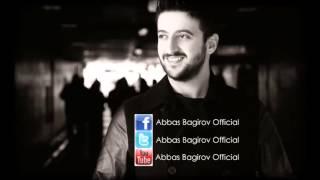 Abbas Bagirov - Sevgilim 2013 Hit