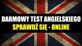 TEST ANGIELSKIEGO - Jak sprawdzić swój angielski przez Internet? (Angielski Online)