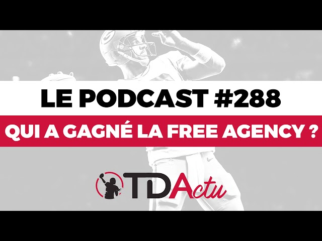 LE PODCAST TDA Podcast n°288 : Qui a gagné la Free Agency ?