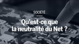 Qu'est-ce que la neutralité du Net ?