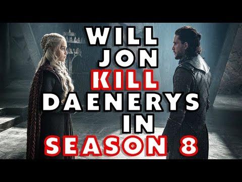 Game of Thrones - Will Jon Kill Daenerys in Season 8?