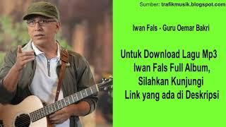Guru Oemar Bakri  - Iwan Fals [ Kualitas Tinggi ] - Download Full Album Musik Lagu Mp3