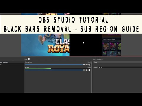 obs studio black bars removal -  obs studio sub region tutorial - recording clash royale with obs