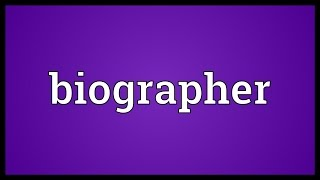Biographer Meaning