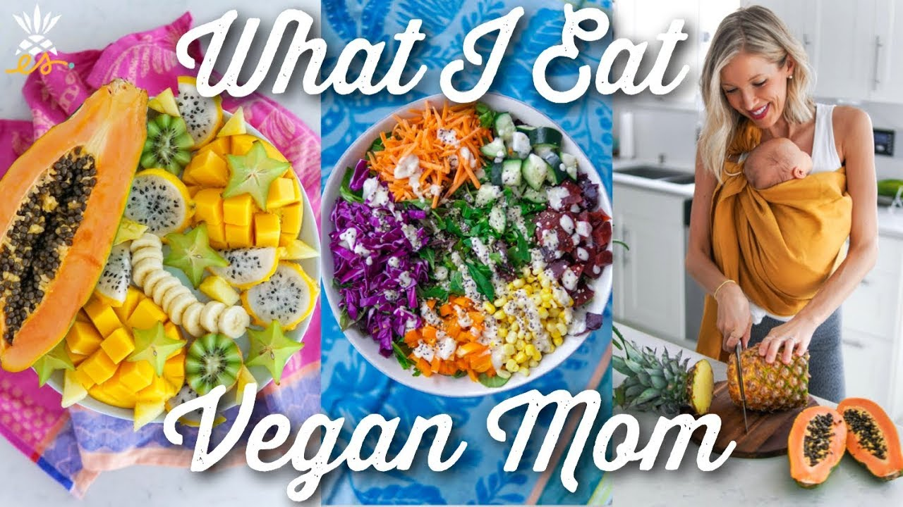 What I Eat In A Day Vegan Breastfeeding Mom 2500 Calories Youtube