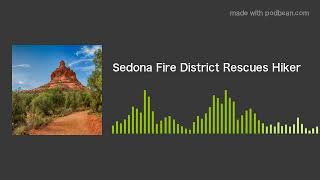 Sedona Fire District Rescues Hiker