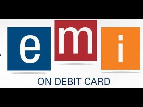 Emi On Debit Card For Online Offline Shopping Debit Card Par Equated Monthly Installment