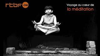 Voyage au cœur de la méditation!