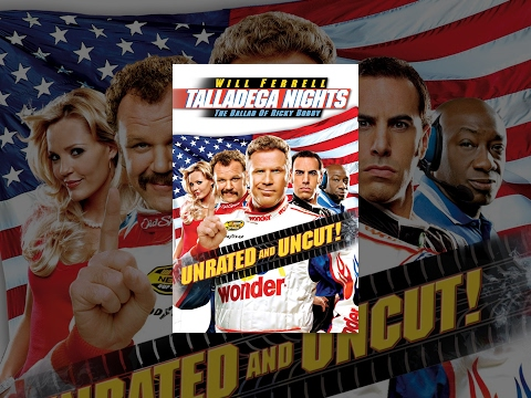 Talladega Nights: The Ballad of Ricky Bobby (Unrated and Uncut)
