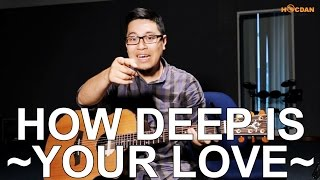 [Guitar] Hướng dẫn: How deep is your love - Bee Gees