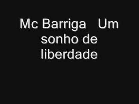 Mc Barriga -  Um Sonho de liberdade