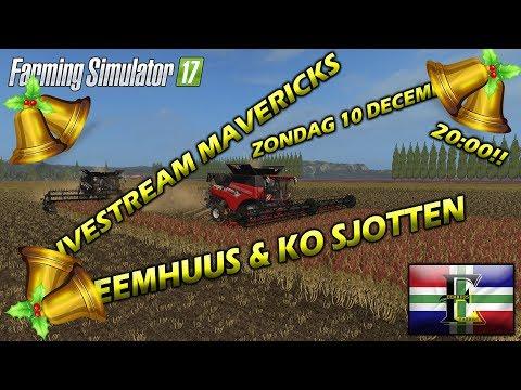 Farming Simulator 2017 Livestream! Eemhuus en Ko Sjotten! Door op Mavericks!!
