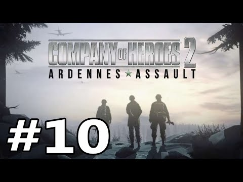 "Company of Heroes 2 -Ardennes Assault Part 10 ""Under the Moonlight"""