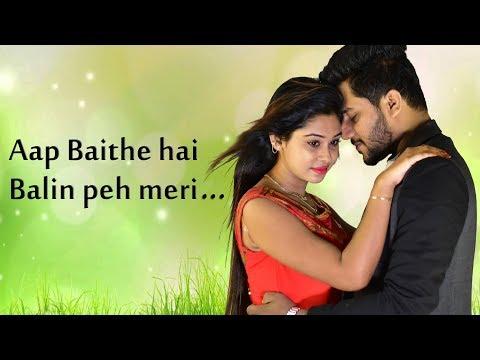 Aap Baithe Hain Balin Peh Meri - Nusrat Fateh Ali Khan   New Romantic Hindi Songs 2018-LoveSHEET