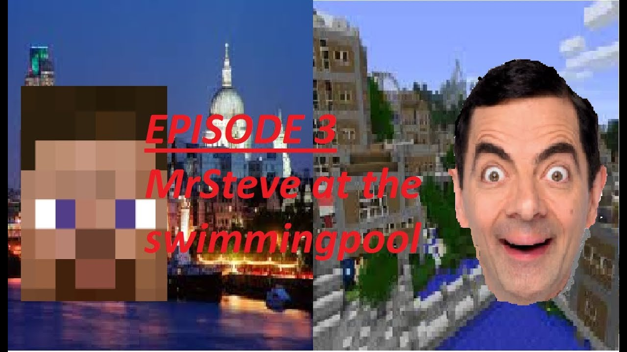 Episode 3 mrsteve in the swimming pool minecraft mrbean parodies youtube Mr bean swimming pool video download