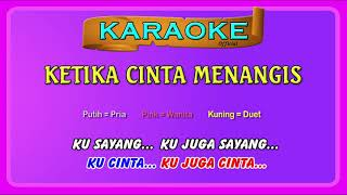 KETIKA CINTA MENANGIS (buat CEwek) ~ karaoke | tanpa vokal wanita