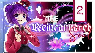 """「Gacha」The Reincarnated Soul 2 