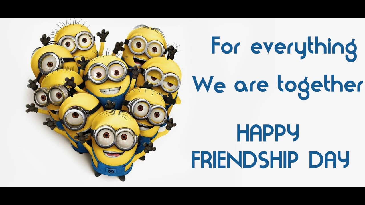 Happy Friendship Day   Minions Version   YouTube