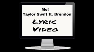 Taylor Swift ft Brendon --  Me! (Lyrics ) || Lyric Video