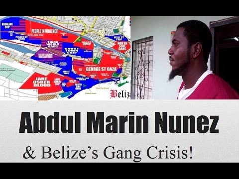 ABDUL MARIN NUNEZ & THE BELIZE GANG CRISIS!