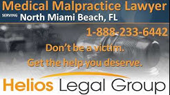 North Miami Beach Medical Malpractice Lawyer & Attorney - Florida