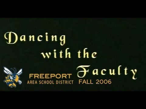 Freeport PA High School Dancing with The Faculty Fall 2006 [Full 2 Part Series ]