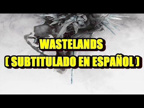 Linkin Park - Wastelands ( Subtitulado en Español )