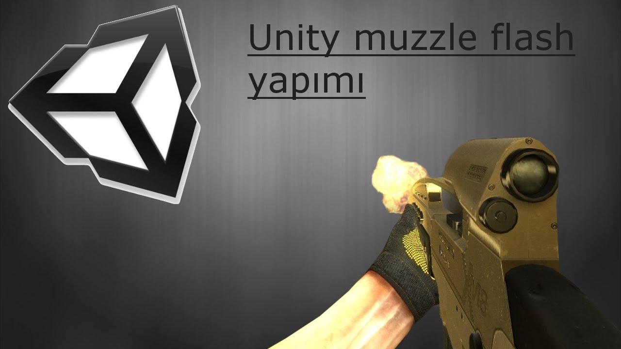 Unity Muzzle Flash Yapımı - YouTube