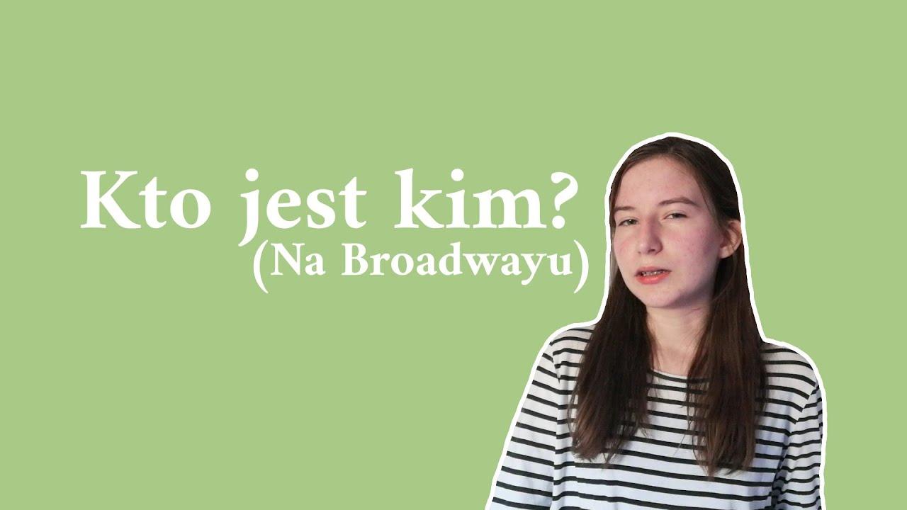 Kto jest kim? || Na Broadwayu #3