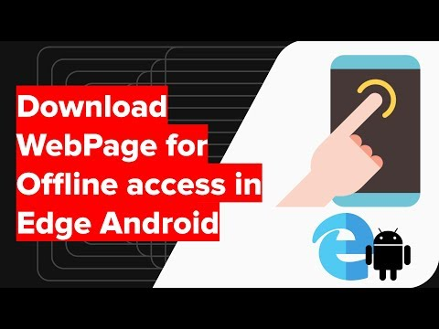 How to Download Webpage for Offline view Edge Android?